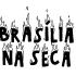 Brasília na Seca: a realidade brasiliense, véi!