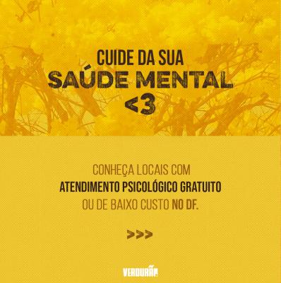 """Imagem com o texto """"cuide da sua saúde mental. conheça locais com atendimento psicológico gratuito ou de baixo custo no DF"""""""